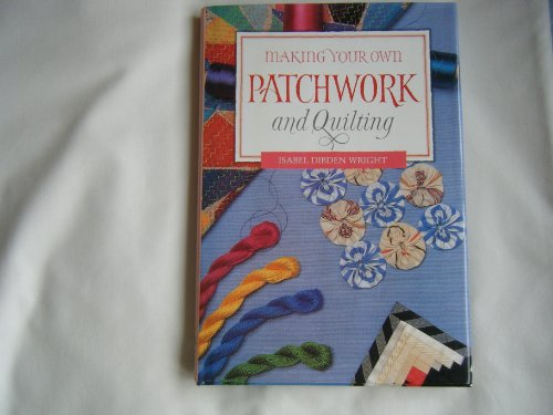 9781853682247: Making Your Own Patchwork and Quilting