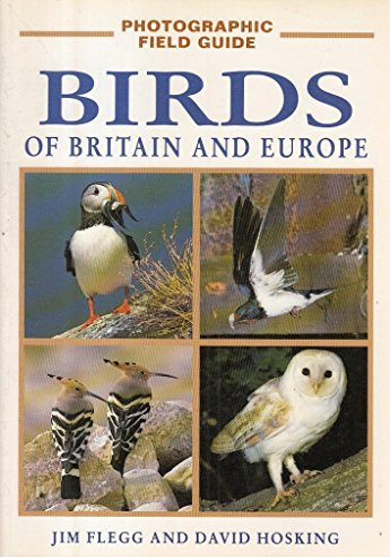 Birds of Britain and Europe (Photographic Field: Flegg, Jim