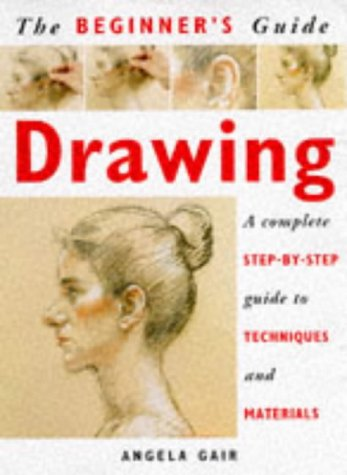 9781853683213: The Beginner's Guide Drawing: A Complete Step-By-Step Guide to Techniques and Materials