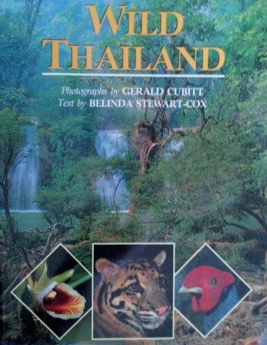 Wild Thailand: BELINDA STEWART-COX, GERALD CUBITT (PHOTOGRAPHER)