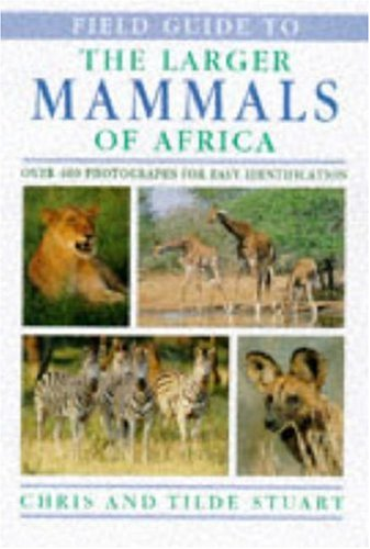 9781853685613: Field Guide to the Larger Mammals of Africa