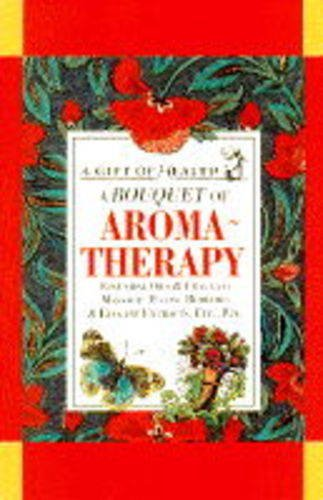 BOUQUET OF AROMA-THERAPY,A