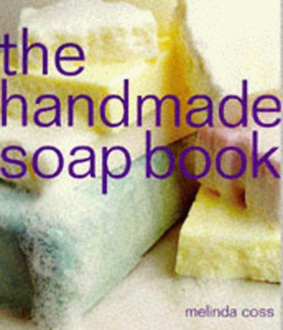The Handmade Soap Book: Coss, Melinda