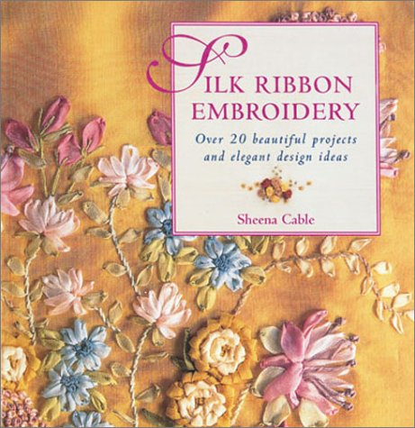 9781853688645: Silk Ribbon Embroidery: Over 20 Beautiful Projects and Elegant Design Ideas