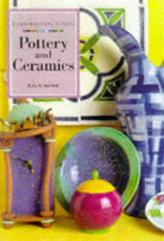 9781853688683: Pottery And Ceramics (Contemporary Crafts Series)