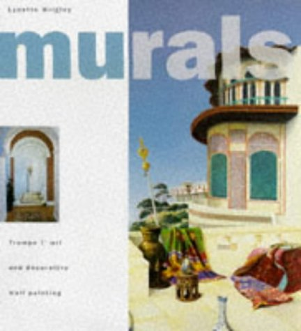 9781853689284: Murals: Trompe l'Oeil and Decorative Wall Painting