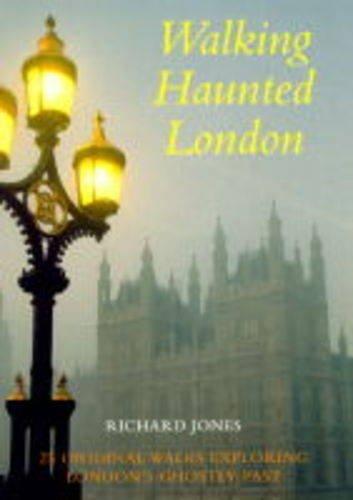 Walking Haunted London: Jones, Richard