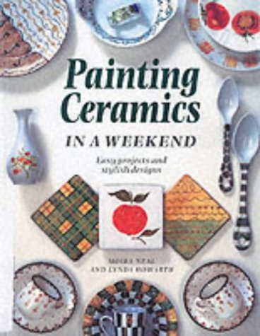9781853689956: Painting Ceramics in a Weekend (Crafts in a Weekend)