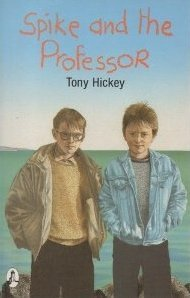 Spike and the Professor (9781853710391) by Tony Hickey