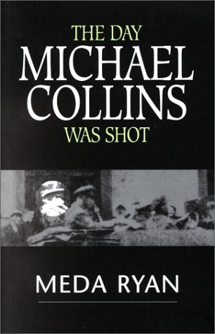 The Day Michael Collins was Shot: Ryan, Meda