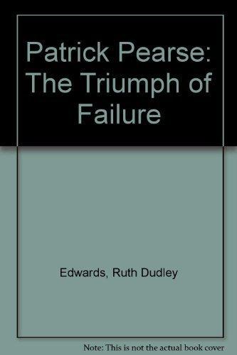 9781853710681: Patrick Pearse: The Triumph of Failure