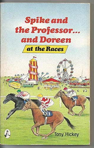 Spike and the Professor and Doreen at the Races (9781853710896) by Tony Hickey