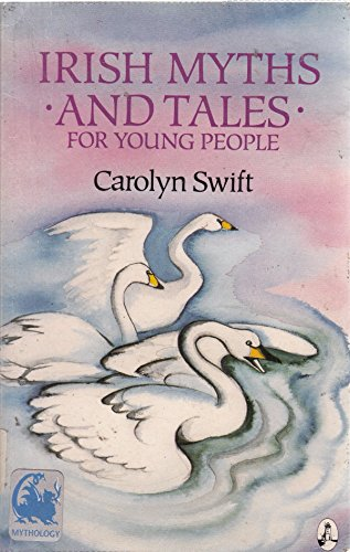 Irish Myths and Tales for Young People: Swift, Carolyn