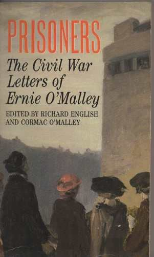 Prisoners : The Civil War Letters of: O'Malley, Ernie