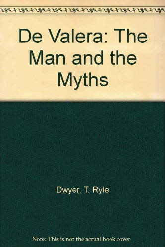 9781853711800: De Valera: The Man and the Myths