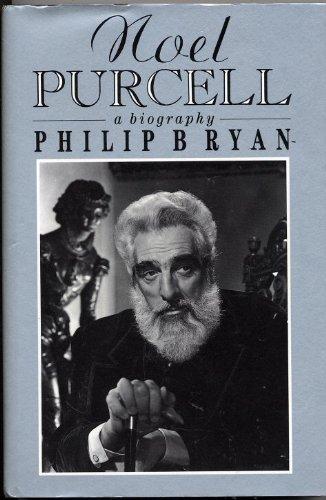 Noel Purcell: A Biography: Ryan, Philip B.