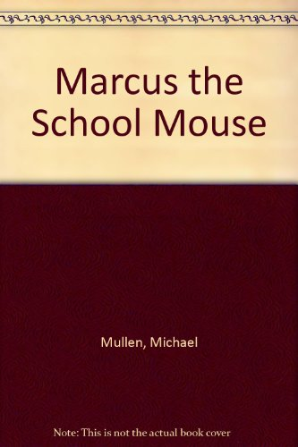 9781853712708: Marcus the School Mouse