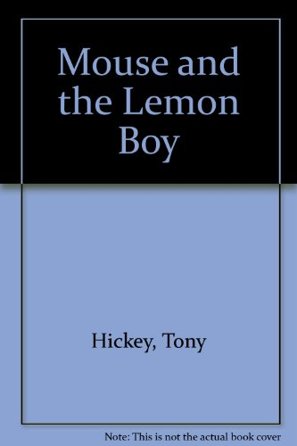 Mouse and the Lemon Boy (9781853712739) by Tony Hickey