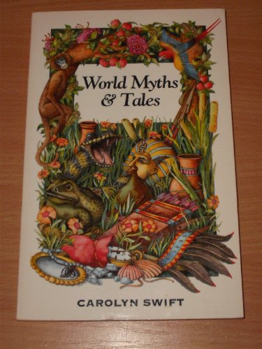 World Myths & Tales (Children's Poolbeg) (1853712957) by Carolyn Swift