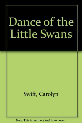 Dance of the Little Swans (1853713414) by Carolyn Swift
