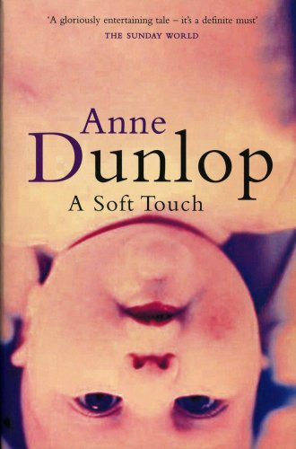 A Soft Touch: Dunlop, Anne
