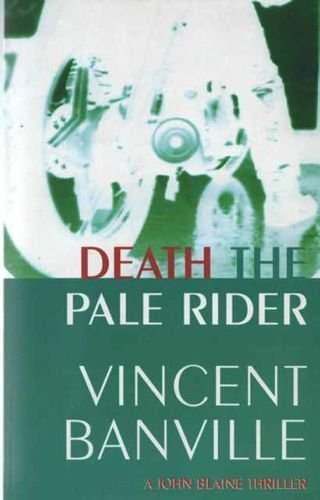 Death the Pale Rider (A John Blaine thriller): Vincent Banville