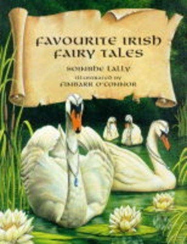 Favorite Irish Fairy Tales: Soinbhe; O'Connor, Finbarr Lally