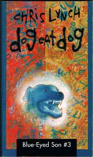 9781853717864: Dog Eat Dog (Blue-eyed Son)