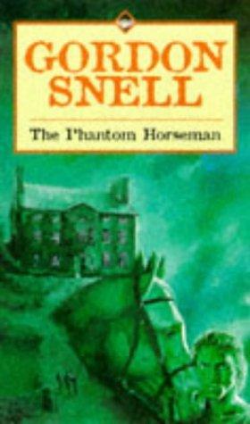 The Phantom Horseman: Gordon Snell
