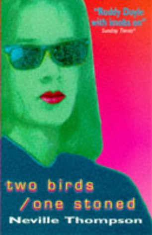 TWO BIRDS/ONE STONED: Thompson, Neville