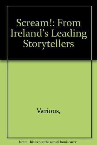 Scream!: From Ireland's Leading Storytellers: Various,