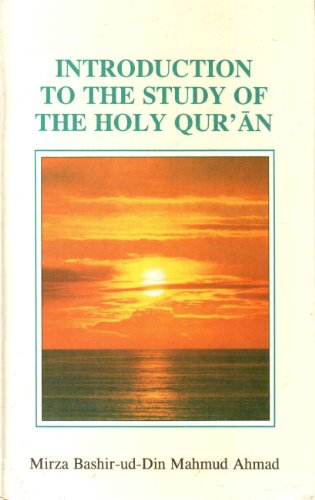 Introduction to the Study of the Holy: Ahmad, Mirza Bashir-Ud-Din