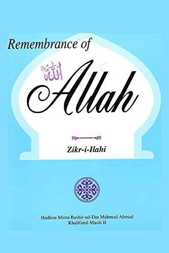 Remembrance of Allah: Bashir-ud-Din Mahmud Ahmad