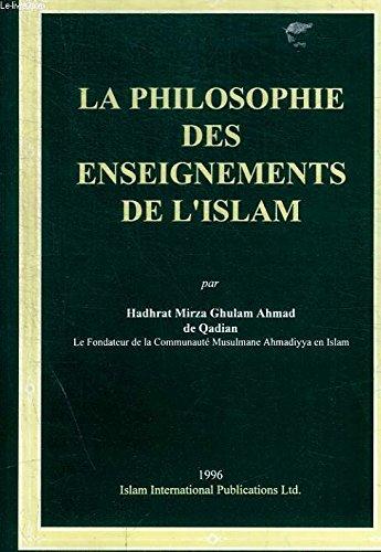 La philosophie des enseignements de l'Islam: Ahmad, Mirza Ghulam