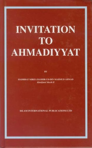 Invitation to Ahmadiyyat: Hadhrat Mirza Bashir-Ud-Din