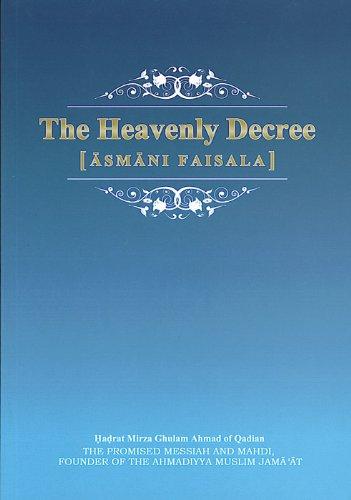 The Heavenly Decree: Hazrat Mirza Ghulam