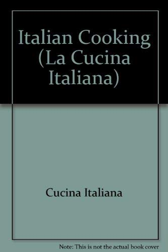 Italian Cooking : La Cucina Italiana: Anne Johnson Isabel Moore Martha Homberg Editors