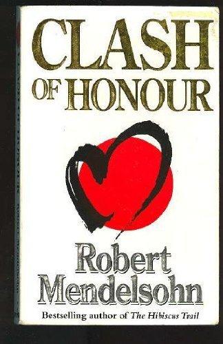 Clash of Honour: Robert Mendelsohn
