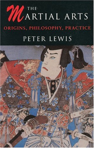 9781853752063: The Martial Arts: Origins, Philosophy, Practice