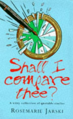 9781853752599: Shall I Compare Thee?: A Witty Collection of Quotable Similes