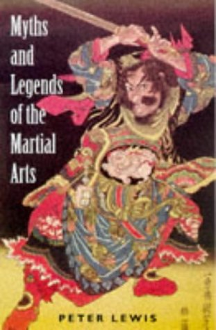 9781853752711: Myths and Legends of the Martial Arts
