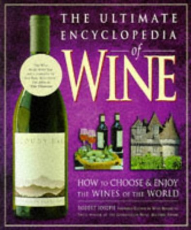 9781853752735: The Ultimate Encyclopedia of Wine: How to Choose and Enjoy the Wines of the World