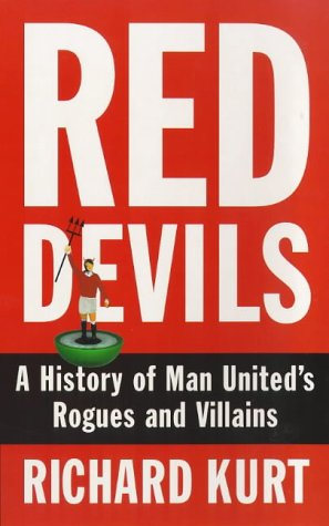 Red Devils - An Alternative History of Manchester United (1853752878) by Richard Kurt