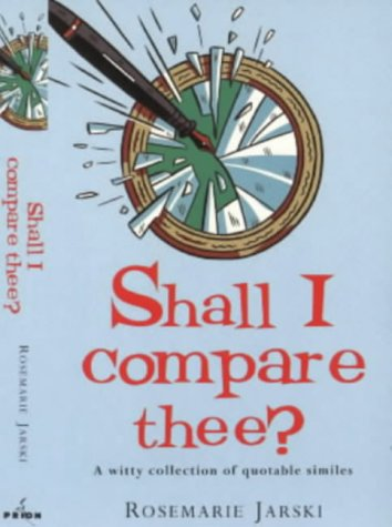 9781853752896: Shall I Compare Thee?: A Witty Collection of Quotable Similies