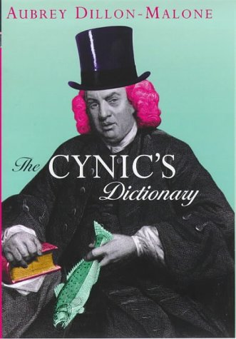 The Cynic's Dictionary: Dillon-Malone, Aubrey