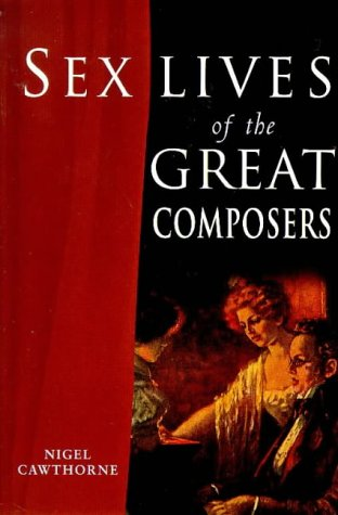 9781853752940: Sex Lives of the Great Composers