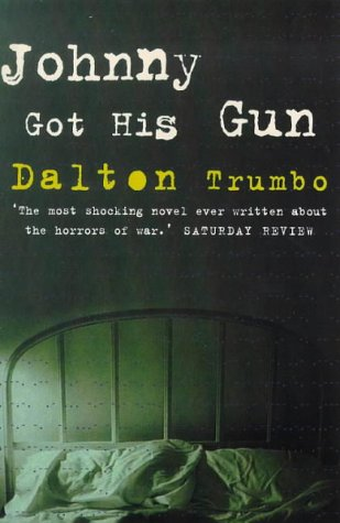 an analysis of the book johnny got his gun by dalton trumbo Johnny got his gun study play when was the book published 1939 who is the author dalton trumbo what is the source of the title over there -song what is stream of consciousness moving from one idea to the next he uses it to try and take you inside joes brain what time pd was the book popular.