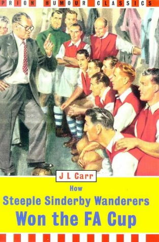 9781853753633: How Steeple Sinderby Wanderers Won the Fa Cup (Prion Humor Classics)