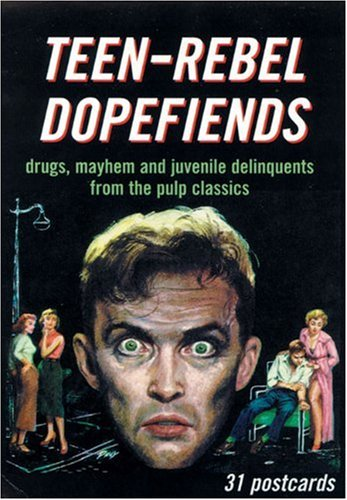 9781853753923: Teen-Rebel Dopefiends: Drug Mayhem and Juvenile Delinquents from the Pulp Classics (Pulp Postcards)