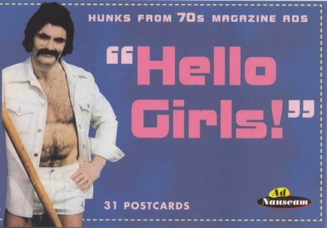 9781853753954: Hello Girls: Hunks from the 70s Magazine Ads (Ad Nauseam S.)